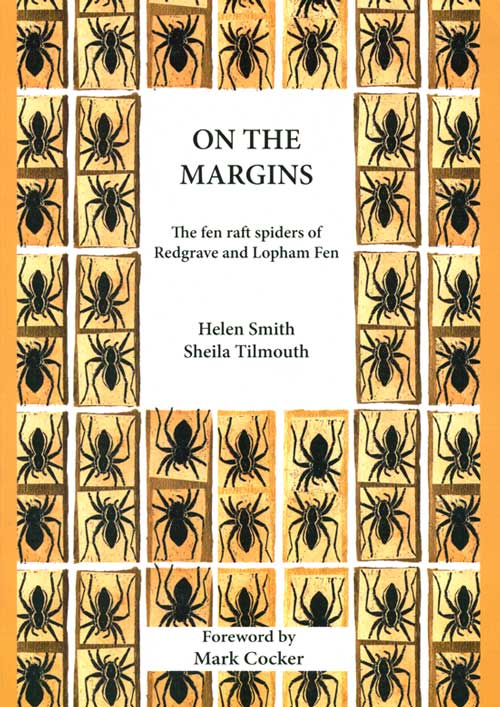 On the margins: the fen raft spiders of Redgrave and Lopham Fen. Helen Smith, Shelia Tilmouth.