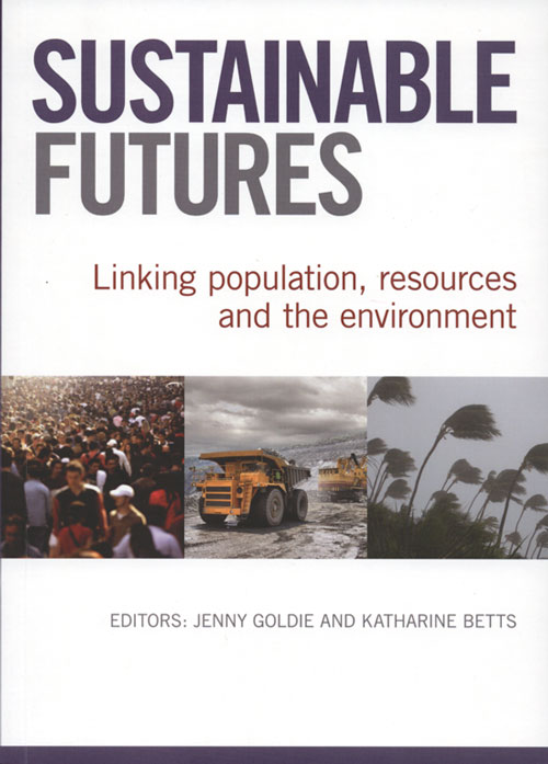 Sustainable futures: linking population, resources and the environment. Jenny Goldie, Katharine Betts.