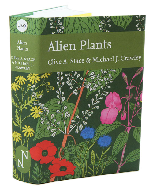 Alien plants. Clive A. Stace, Michael J. Crawley.