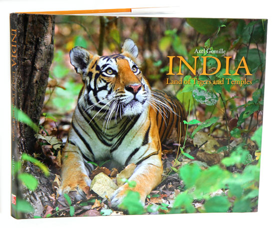 India: land of Tigers and temples. Axel Gomille.