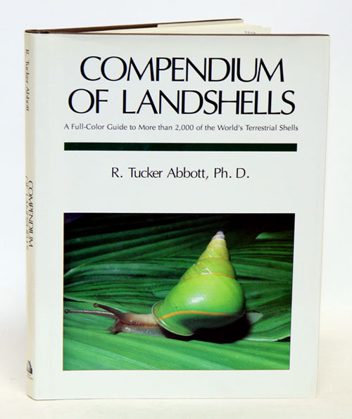 Compendium of landshells: a color guide to more than 2,000 of the world's terrestrial shells. R. Tucker Abbott.