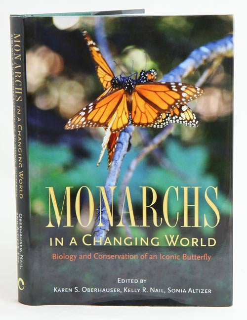 Monarchs in a changing world: biology and conservation of an iconic butterfly. Karen S. Oberhauser.
