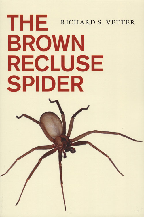The brown recluse spider. Richard S. Vetter.