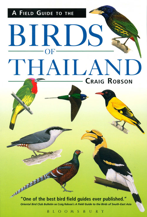 A field guide to the birds of Thailand. Craig Robson.