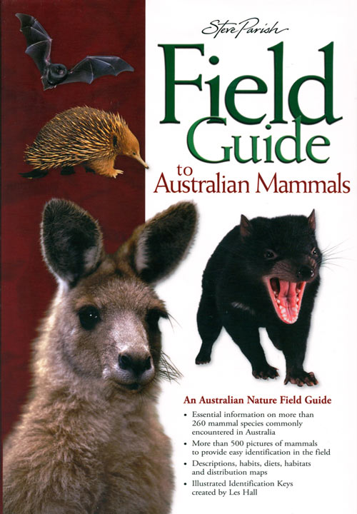 Field guide to Australian mammals. Les Hall, Steve Parish.