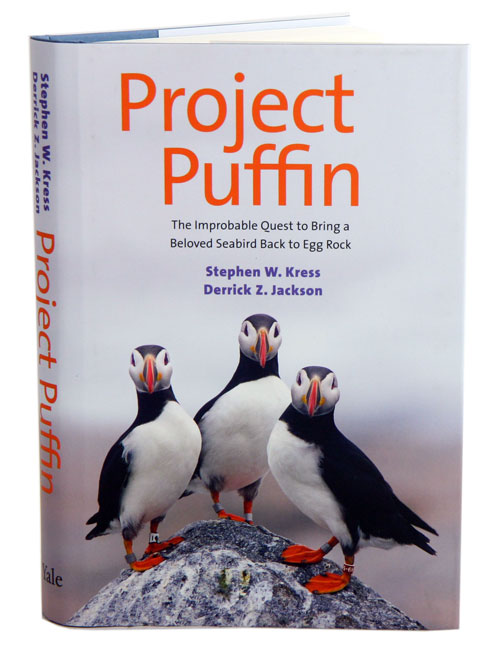 Project Puffin: the improbable quest to bring a beloved seabird back to Egg Rock. Stephen W. Kress, Derrick Z. Jackson.