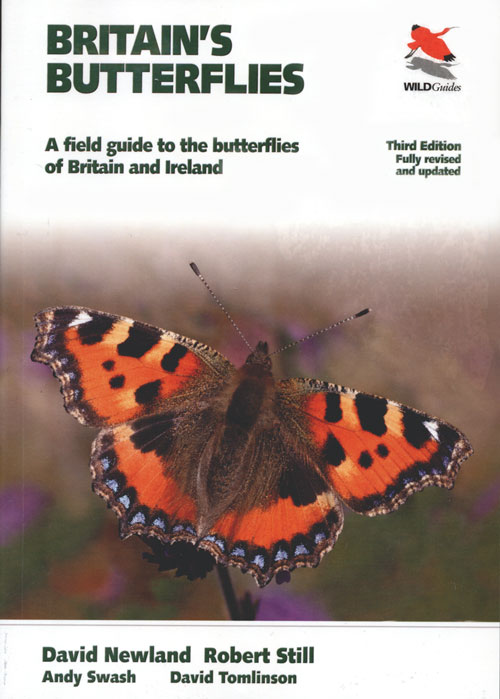 Britain's butterflies: a field guide to the butterflies of Britain and Ireland. David Newland, Andy Swash, Robert Still, David Tomlinson.