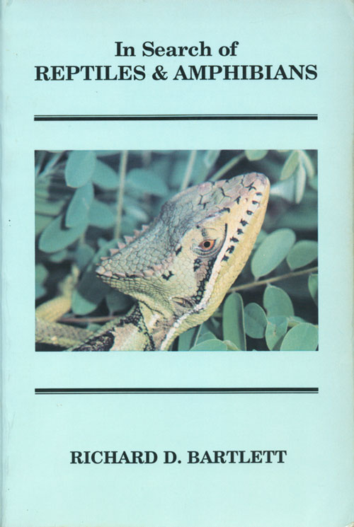 In search of reptiles and amphibians. Richard D. Bartlett.