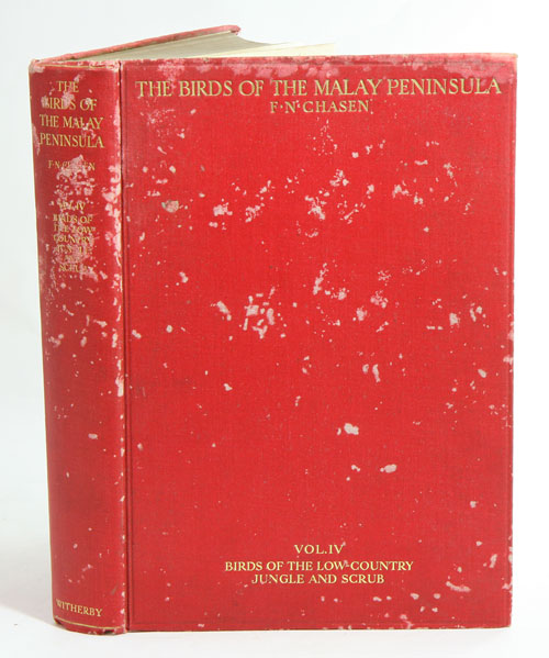 The birds of the Malay Peninsula: a general account of the birds inhabiting the region from the Isthmus of Kra to Singapore with the adjacent islands, volume four: the birds of the low-country jungle and scrub. Frederick N. Chasen.