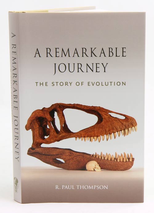A remarkable journey: the story of evolution. R. Paul Thompson.