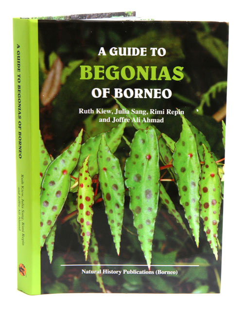A guide to Begonias of Borneo. Ruth Kiew.