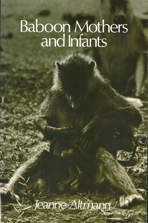 Baboon mothers and infants. Jeanne Altmann.