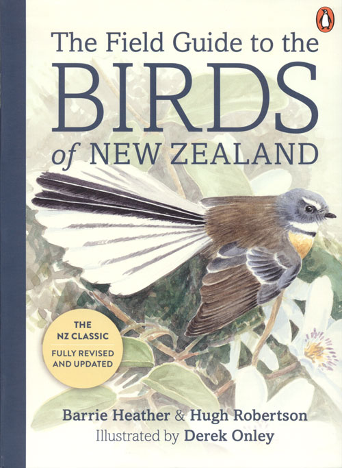 The field guide to the birds of New Zealand. Barrie Heather, Hugh Robertson, Derek Onley.