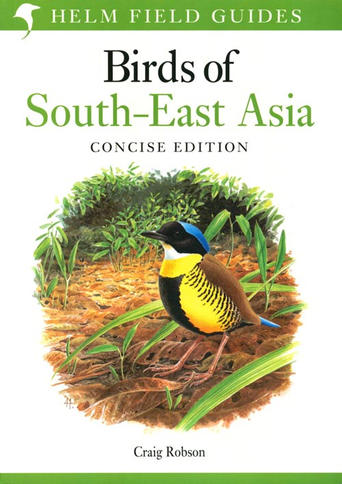 Birds of South-East Asia: concise edition. Craig Robson.
