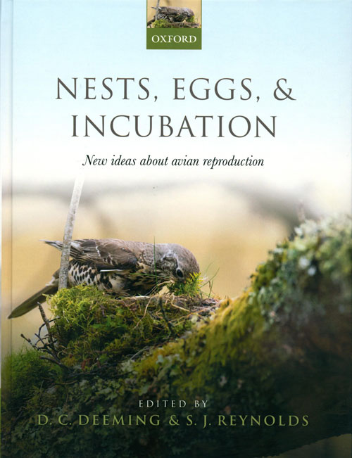 Nests, eggs, and incubation: new ideas about avian reproduction. D. C. Deeming, S. J. Reynolds.