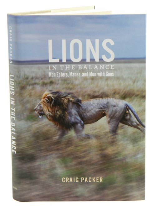 Lions in the balance: man-eaters, manes and men with guns. Craig Packer.
