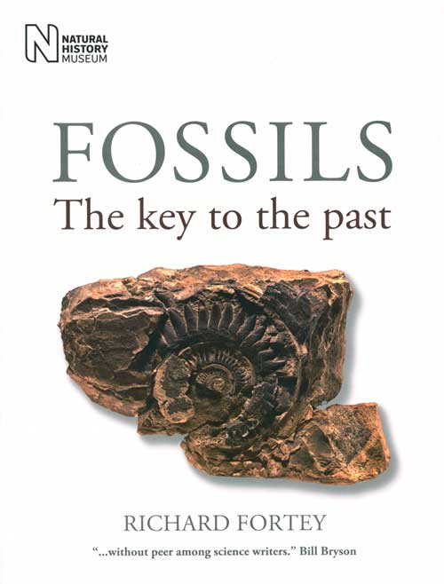 Fossils: the key to the past. Richard Fortey.
