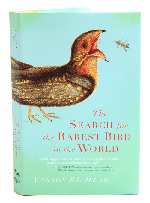 The search for the rarest bird in the world. Vernon R. L. Head.