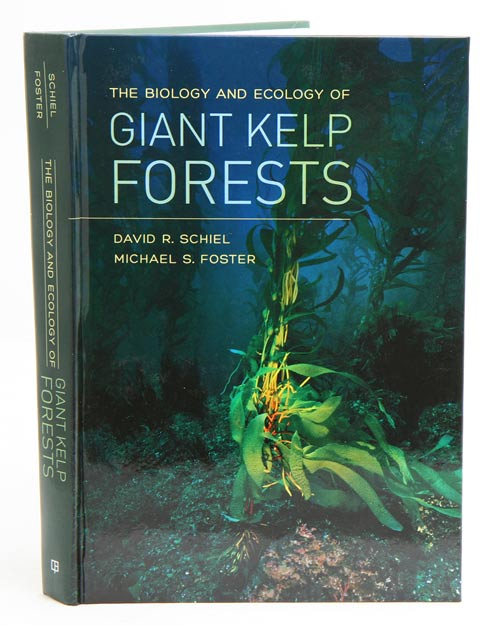 The biology and ecology of giant kelp forests. Michael S. Foster, David R. Schiel.