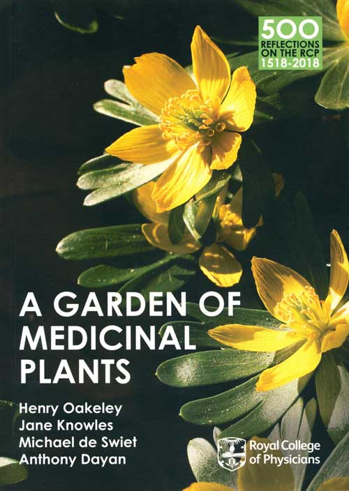 A garden of medicinal plants. Dr. Henry Oakeley.