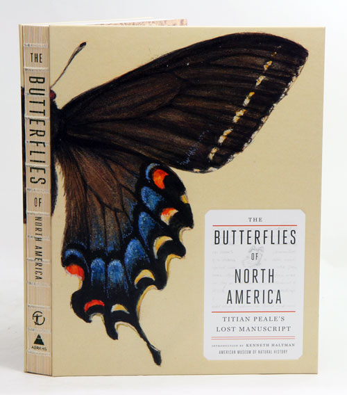 Butterflies of North America: Titian Peale's lost manuscript. Kenneth Haltman.