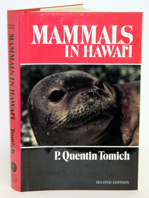 Mammals in Hawai'i: a synopsis and notational bibliography. P. Quentin Tomich.