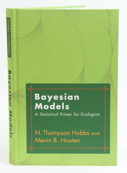 Bayesian models: a statistical primer for ecologists. N. Thompson Hobbs, Mevin B. Hooten.
