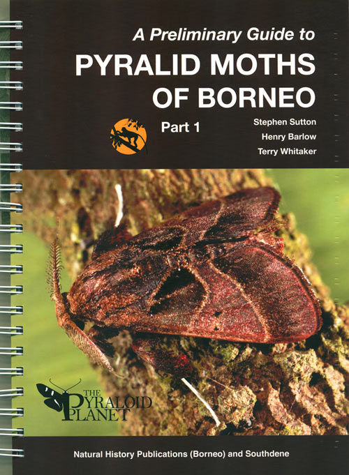 A preliminary guide to Pyralid moths of Borneo, part 1. Stephen Sutton, Henry Barlow, Terry Whitaker.