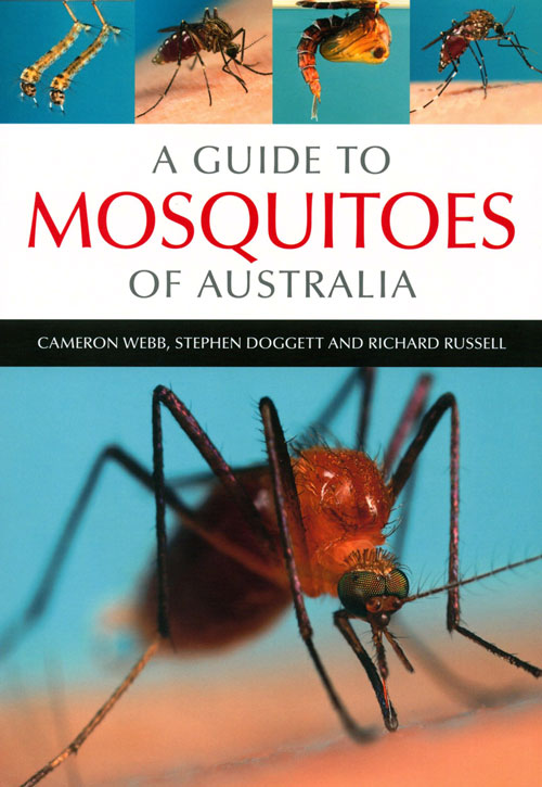 A guide to mosquitoes of Australia. Cameron Webb, Stephen Doggett, Richard Russell.