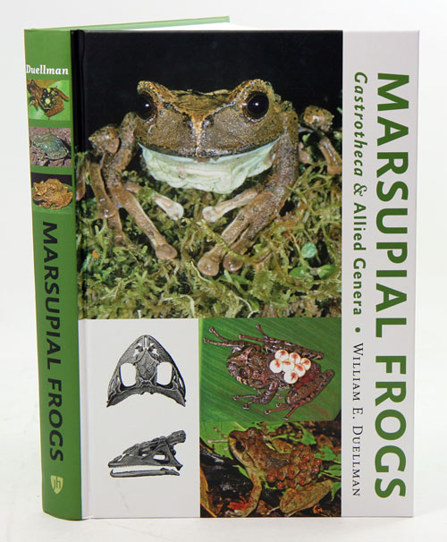 Marsupial frogs: Gastrotheca and allied genera. William E. Duellman.