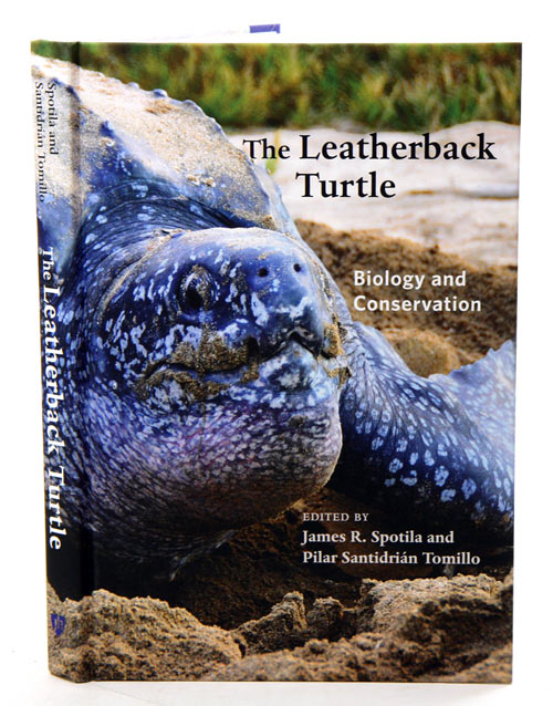 The Leatherback turtle: biology and conservation. James R. Spotila, Pilar Santidrian Tomillo.