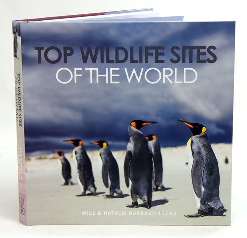 Top wildlife sites of the World. Will Burrard-Lucas, Natalie Burrard-Lucas.