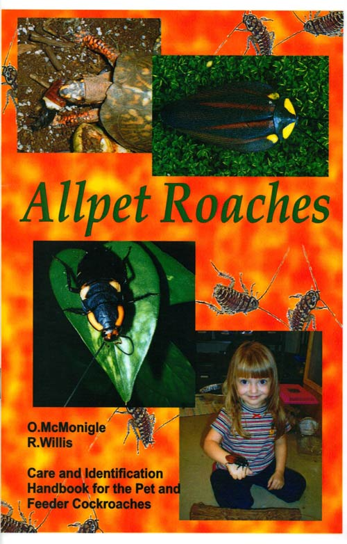Allpet roaches: care and identification handbook for the pet and feeder cockroaches. O. McMonigle, R. Willis.