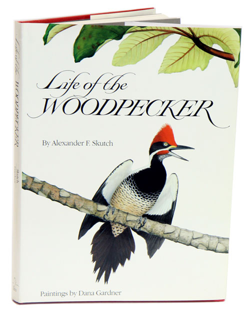 Life of the woodpecker. Alexander F. Skutch.