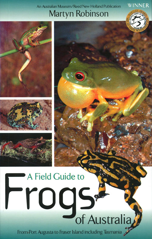 A field guide to frogs of Australia: from Port Augusta to Fraser Island, including Tasmania. Martyn Robinson.
