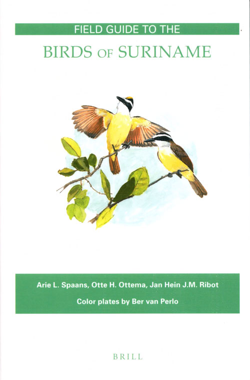 Field guide to the birds of Suriname. Arie Spaans, Jan Hein, J. M. Ribot, Otte H. Ottema, Ber van Perlo.