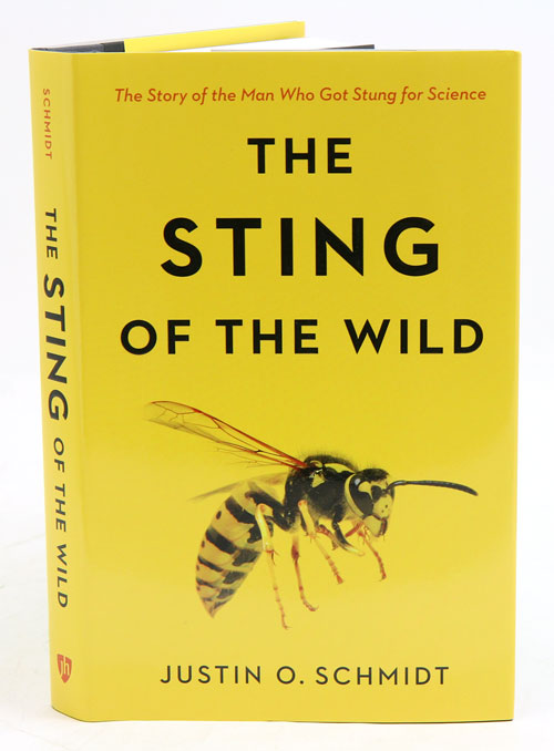 The sting of the wild. Justin O. Schmidt.