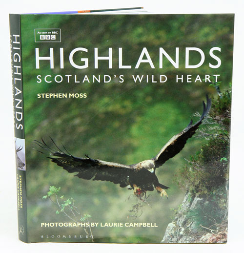 Highlands: Scotland's wild heart. Stephen Moss, Laurie Campbell.
