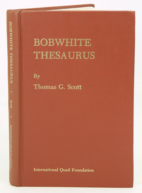 Bobwhite thesaurus. Thomas G. Scott.
