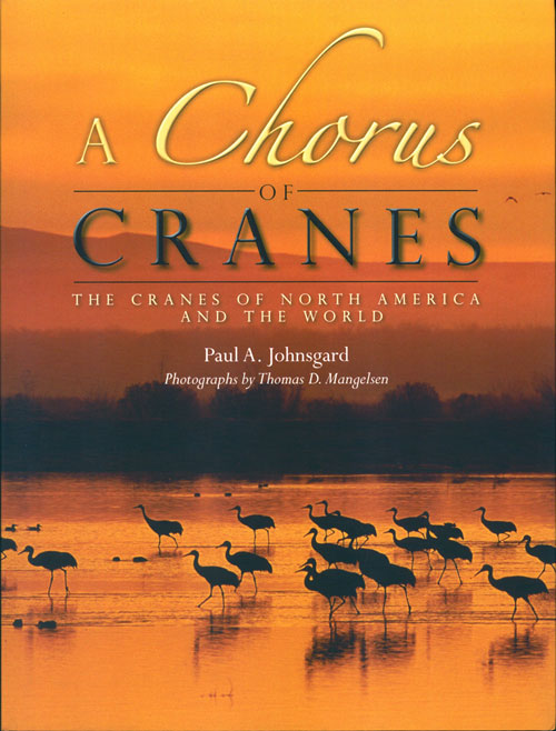 A chorus of cranes: the cranes of North America and the world. Paul A. Johnsgard.