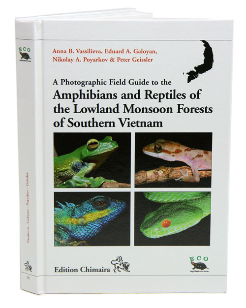 A photographic field guide to the amphibians and reptiles of the lowland monsoon forests of southern Vietnam. Anna B. Vassilieva.