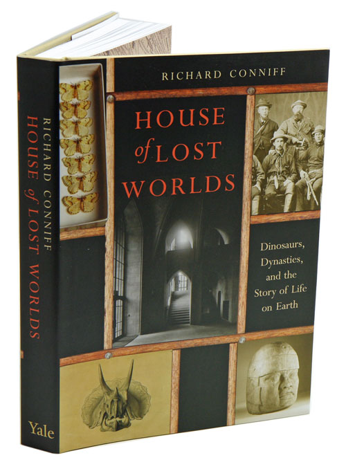 House of lost worlds: dinosaurs, dynasties and the story of life on earth. Richard Conniff.