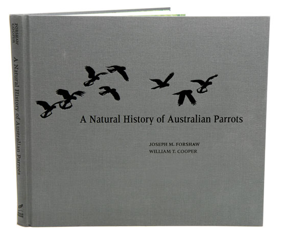 A natural history of Australian parrots: a tribute to William T. Cooper. Joseph M. Forshaw, William T. Cooper.