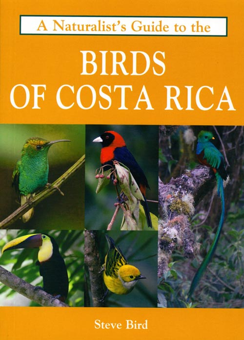 A naturalist's guide to the birds of Costa Rica. Steve Bird.