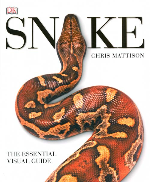 Snake: the essential visual guide. Chris Mattison.