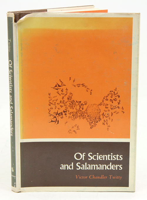 Of scientists and salamanders. Victor Chandler Twitty.