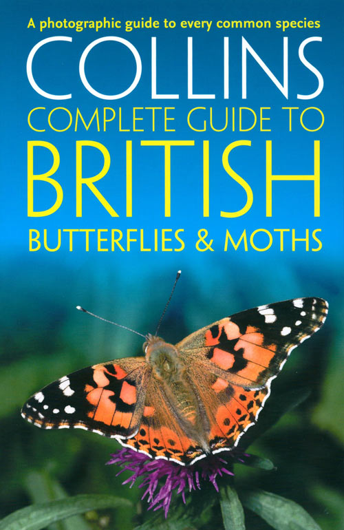 Collins complete guide to British butterflies and moths: a photographic guide to every common species. Paul Sterry, Andrew Cleave, Rob Read.