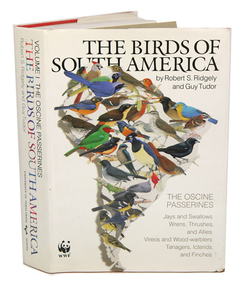 The birds of South America, volume one: The Oscine Passerines: Jays, and swallows, wrens, thrushes, and allies, vireos and wood-warblers, tanagers, icterids and finches. Robert S. Ridgely, Guy Tudor.