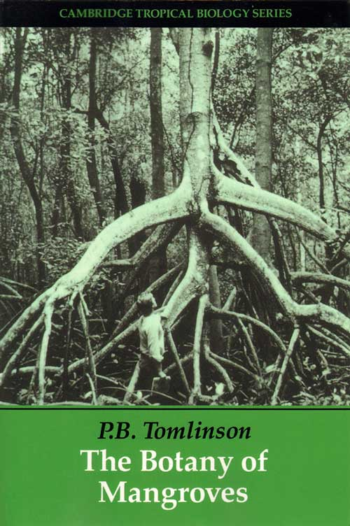 The botany of mangroves. P. B. Tomlinson.