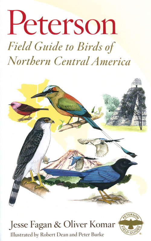 Peterson field guide to birds of northern Central America. Jesse Fagan.